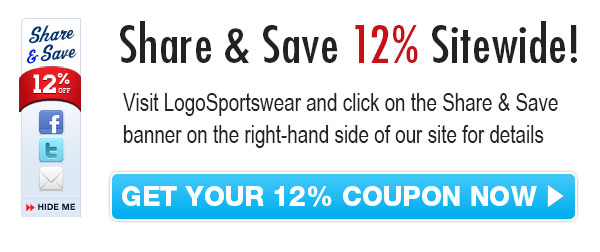 Share & Save 12% Sitewide! Visit LogoSportswear and click on the Share & Save banner on the right-hand side of our site for details. Click Here to get your 12% Coupon Now!